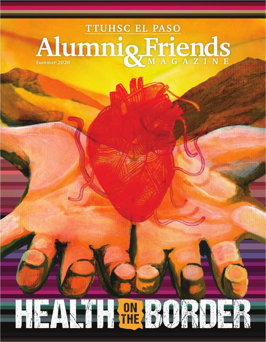 Alumni and Friends magazine cover art of two hands holding a heart, a backdrop of a sunset between mountains and the title HEALTH ON THE BORDER